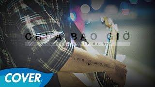 Rhy - Chưa Bao Giờ - Guitar Acoustic Cover (Trung Quân Idol)