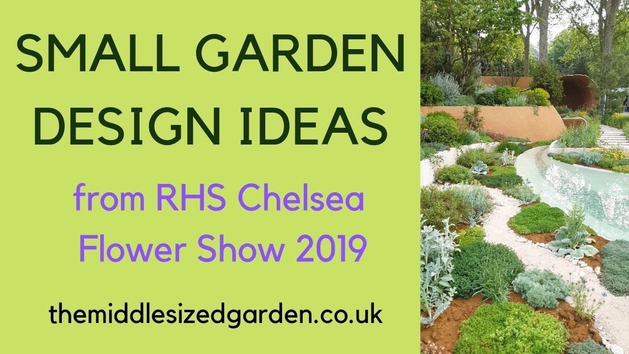 Small Garden Design Inspiration From The Rhs Chelsea Flower Show 2019 Youtube