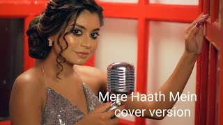 Fanaa Songs | Mere Haath Mein | Sonu Nigam | Aamir Khan | Kajol | Cover Song Ft. Chaitiparna Dey