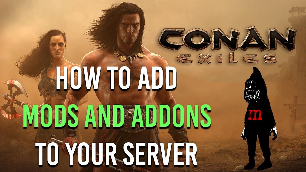 ▲ Conan Exiles Server Mods & Addon Tutorial   Install Server Addons Mods