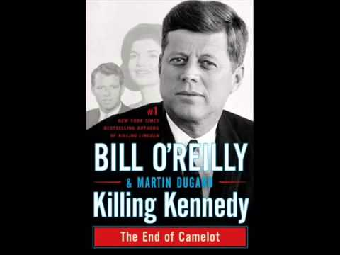 Complete Killing Kennedy The End of Camelot by Bill O'Reilly, Martin Dugard Ebook PDF Epub Download   YouTube Mp3