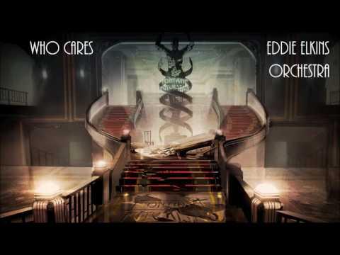 Bioshock 2: (Bonus) Who Cares? - Eddie Elkins Orchestra