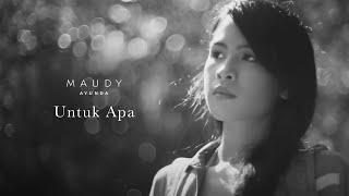 Video Maudy Ayunda - Untuk Apa | Official Video Clip download MP3, 3GP, MP4, WEBM, AVI, FLV Oktober 2017