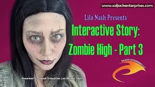 Interactive Story:  Zombie High - Part 3