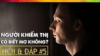 #147 Bạn Hỏi VFacts Trả Lời #5: Người Khiếm Thị Có Mơ Không?