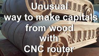 Big capitals on CNC router. Большие капители на ЧПУ