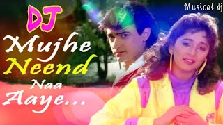 mujhe-neend-na-aaye-hindi-old-dj-song-musical-dj-udit-narayan-and-anuradha-paudwal
