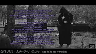 ☽‡☾ QYBURN – Rain On A Grave [2021] [with Lyrics] [speeded up version]