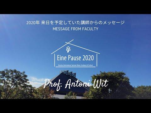 [Eine Pause 2020]  Message from Maestro Antoni Wit [Conductor]アントニ・ヴィット先生 [指揮] からのメッセージ
