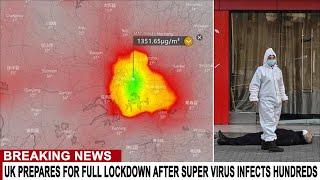 BREAKING: UK PREPARES FOR FULL LOCKDOWN AFTER HUNDREDS OF NEW CASES - WUHAN SUPER VIRUS UPDATES