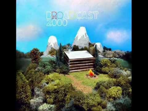 Broadcast 2000 - All Is Said And Done