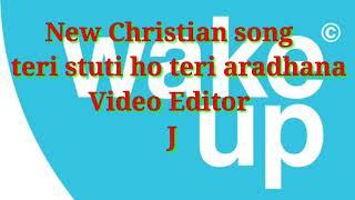 Teri Stuti Ho Teri Aradhana  Christian songs with lyrics