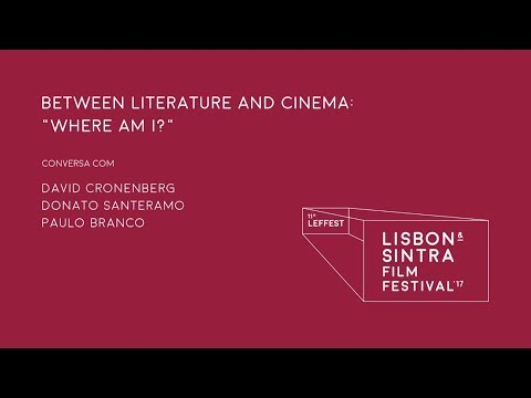 LEFFEST'17 Between Literature and Cinema: Where am I?  David Cronenberg e Donato Santeramo