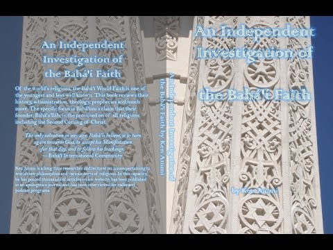 "New book, ""An Independent Investigation of the Bahá'í Faith"""