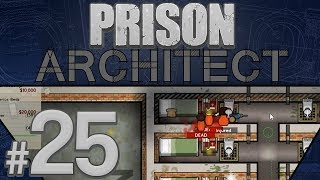 Prison Architect - Crisis Recovery - PART #25