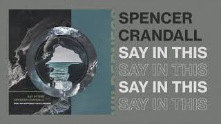 Spencer Crandall Say In This