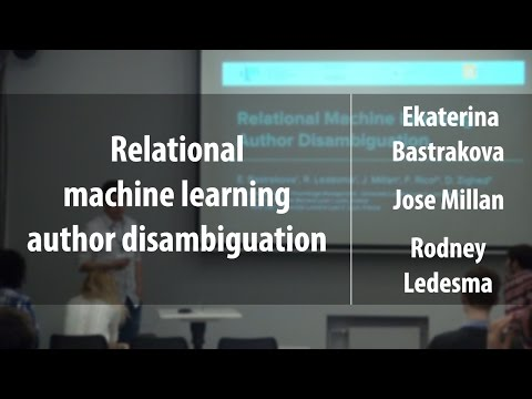 Relational machine learning author disambiguation | J. Millan, E. Bastrakova, R. Ledesma