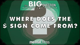Where Does the $ Sign Come From? - Big Questions (Ep.5)