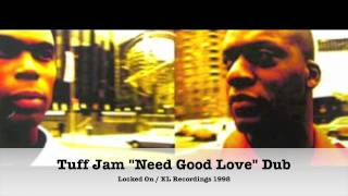 "Tuff Jam ""Need Good Love"" Tuff Jam D.I.Y. Dub"