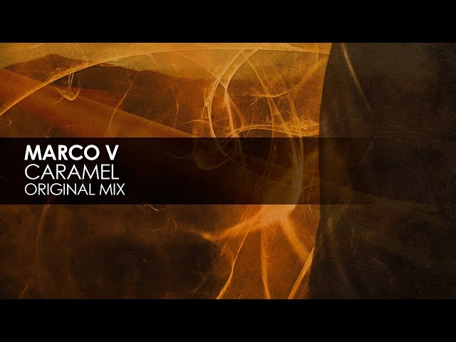 Marco V - Caramel (Original Mix)