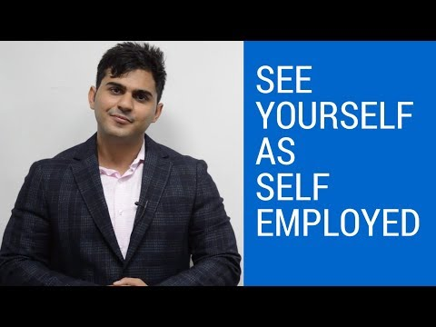 See yourself as Self Employed - in Hindi - How to think like Businessman