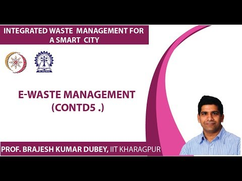 Lecture 58 : E-Waste Management (Contd5.)