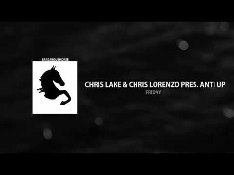 e11cae9ac01 Chris Lake   Chris Lorenzo pres. Anti Up - Friday - YouTube