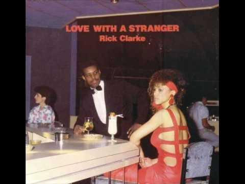 Rick Clarke - Love With A Stranger