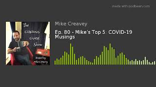 Ep. 80 - Mike's Top 5: COVID-19 Musings