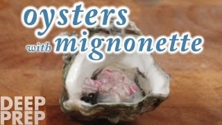 Oysters With Mignonette - Deep Prep