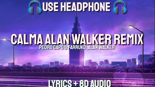 Pedro Capó & Farruko , Alan Walker - Calma (Alan Walker Remix)   (Letra/  Lyrics / 8D AUDIO )
