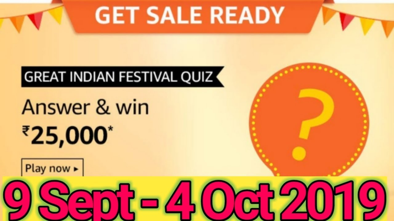 Amazon Great Indian Festival Amazon Quiz Answers   Win Rs  25,000,   9  September - 4 October 2019