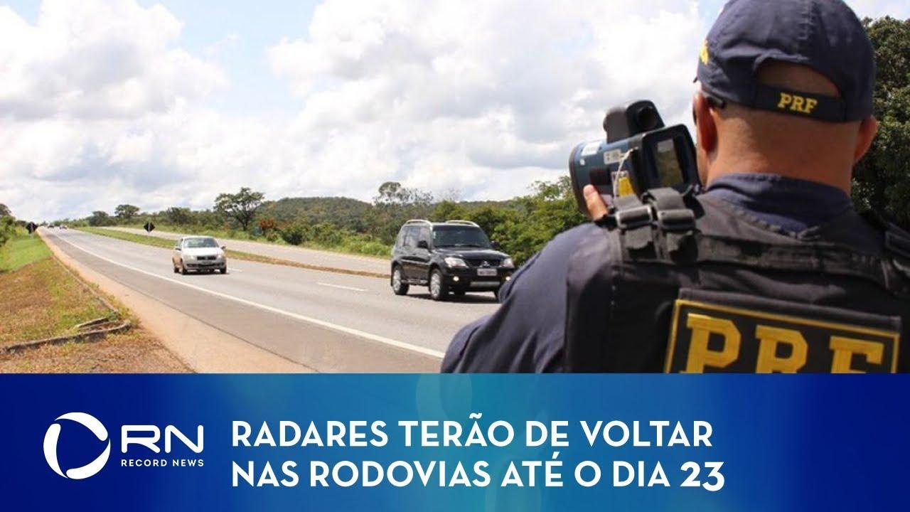 Justiça dá mais uma semana para o Governo Federal recolocar radares
