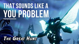 The Great Hunt - That sounds like a YOU PROBLEM... (Dauntless)