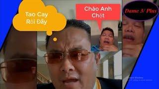Dame 3/ Plus - Dame Trương Chột Tức Hộc Máu