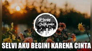 Gambar cover DJ BATAK SELVI AKU BEGINI KARENA CINTA FULL BASS TERBARU 2019