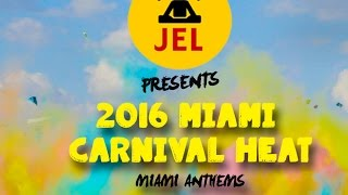 DJ JEL PRESENTS | 2016 MIAMI CARNIVAL HEAT