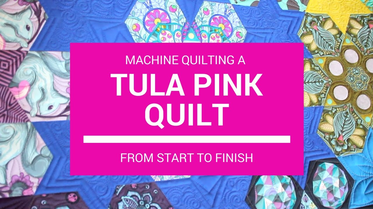 Machine Quilting A Tula Pink Quilt From Start To Finish The