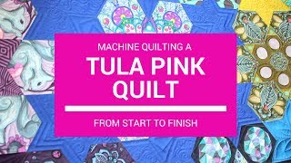 Machine Quilting  A Tula Pink Quilt From Start to Finish - The