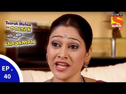 Taarak Mehta Ka Ooltah Chashmah – तारक मेहता का उल्टा चशमाह – Episode 40