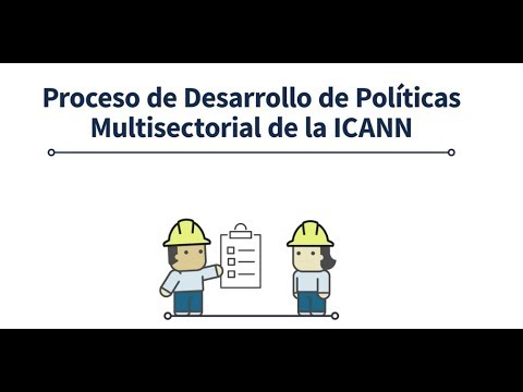 ICANN's Multistakeholder Policy Development Process | Spanish