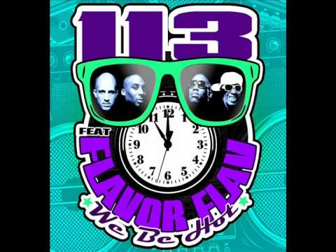 [SINGLE OFFICIEL / NEW TRACK]  113 - We be hot (featuring Flavor Flav)