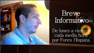 Breve Informativo - Noticias Forex del 11 de Junio 2018
