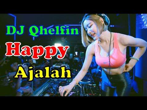 Dj Qhelfin Happy Ajalah Ft. Gafar Dj Echo Remix