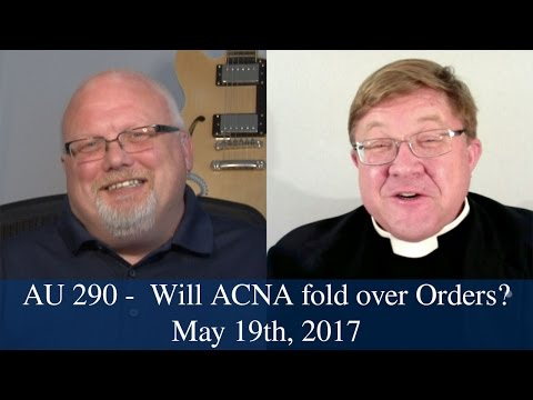 Anglican Unscripted #290 - Will ACNA fold over Orders?