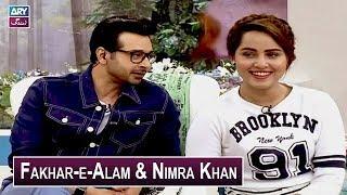 Salam Zindagi with Faysal Qureshi - Fakhar-e-Alam & Nimra Khan