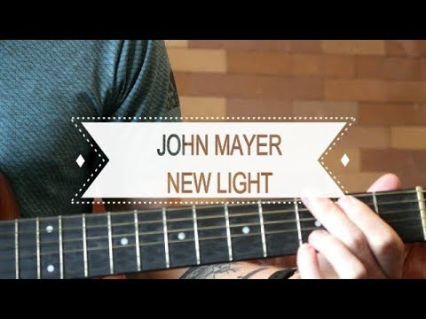 New Light - John Mayer (Guitar Lesson - Chords And Riffs)