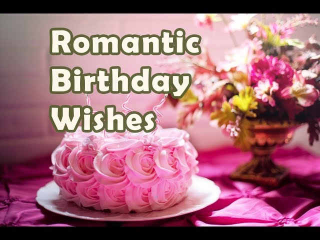 Romantic Birthday Status Wishes And Message Of Love