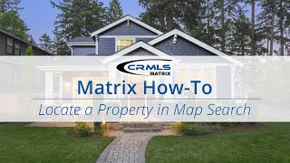 [Matrix How-To] Locate a Property in a Map Search