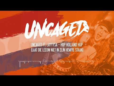 Uncaged Ft. Layyysa - Hup Holland Hup (Free download)